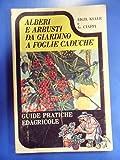 Scarica Libro ALBERI E ARBUSTI DA GIARDINO A FOGLIE CADUCHE GUIDE PRATICHE ILLUSTRATA COLORI 1977 (PDF,EPUB,MOBI) Online Italiano Gratis