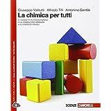 La chimica per tutti. Con e-book. Con espansione online. Per le Scuole superiori