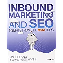 Inbound Marketing and SEO: Insights from the Moz Blog by Rand Fishkin (2013-06-17)