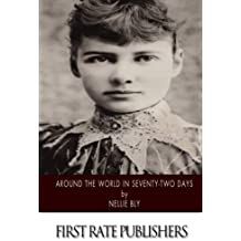 Around the World in Seventy-Two Days by Nellie Bly (2014-01-17)