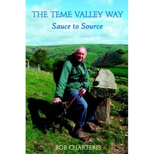 The Teme Valley Way: Sauce to Source by Bob Charteris (2006-03-07)