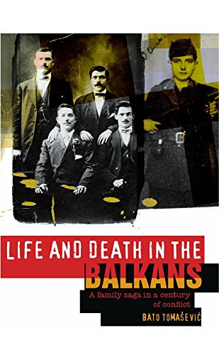 Life and Death in the Balkans: A family saga in a century of conflict (English Edition)