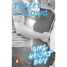 Girl Heart Boy: Three's a Crowd (Book 3)