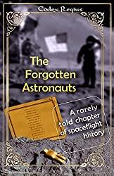 The Forgotten Astronauts: A rarely told chapter of spaceflight history