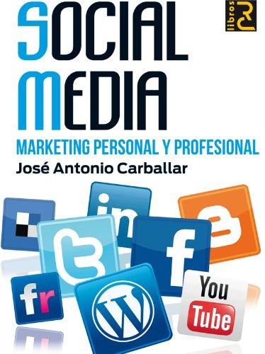 SOCIAL MEDIA. MArketing personal y profesional por José Antonio Carballar