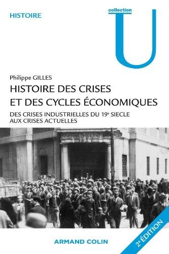 Histoire des crises et des cycles économiques: Des crises industrielles du 19e siècle aux crises actuelles