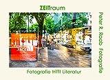 ZEITraum: Fotografie trifft Literatur