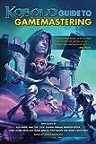 KOBOLD Guide to Gamemastering: Volume 7 (Kobold Guides)