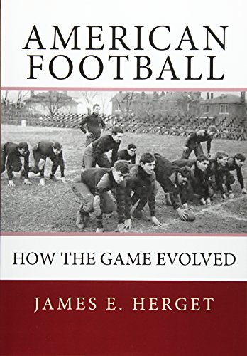 American Football: How the Game Evolved por James E. Herget