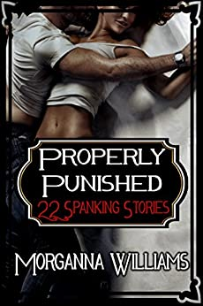 Properly Punished by [Williams, Morganna]