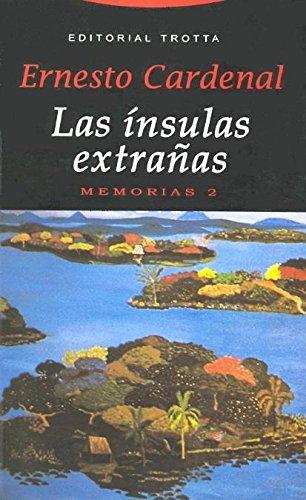 Las Ínsulas Extrañas. Memorias 2 (La Dicha de Enmudecer) por Ernesto Cardenal