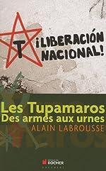 Les Tupamaros - Des armes aux urnes de Alain Labrousse