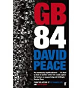 [(GB84)] [ By (author) David Peace ] [March, 2014]