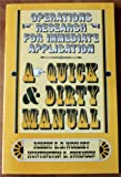 Operations Research for Immediate Application: A Quick and Dirty Manual