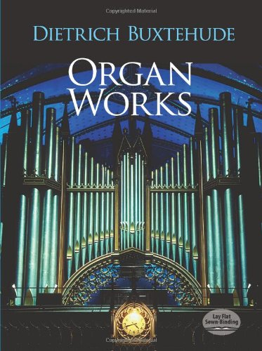Organ Works (Dover Music for Organ) por Dietrich Buxtehude