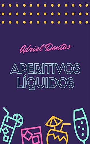 Aperitivos Líquidos (Portuguese Edition)