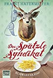 Das Spätzle-Syndikat: Schwabenkrimi von Franz Hafermeyer