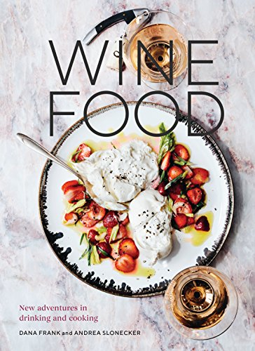 Wine Food: New Adventures in Drinking and Cooking (English Edition)