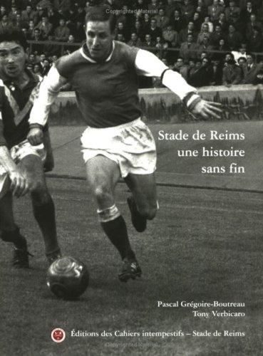 Stade de Reims : Une histoire sans fin par Pascal Grégoire-Boutreau, Tony Verbicaro