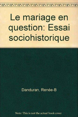 Mariage en Question Essai Sociohistorique