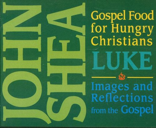 Gospel Food for Hungry Christians: Luke: Images and Reflections from the Gospel -