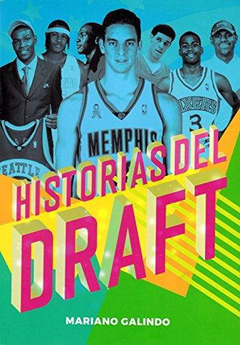 Historias del Draft (Baloncesto para leer) por Mariano Galindo Gómez