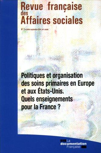 Politiques et organisation des soins en Europe et aux Etats-Unis. Quels enseignements pour la France ? (N.3/2010) par Ministère des affaires sociales