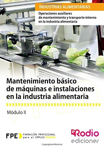 Mantenimiento básico de máquinas e instalaciones en la industria alimentaria (MF0547_1) (CERTIFICADOS DE PROFESIONALIDAD)