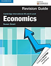 Cambridge International AS and A Level Economics Revision Guide (Cambridge International Examinations)