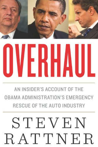 Overhaul: An Insiders Account of the Obama Administrations Emergency Rescue of the Auto Industry (