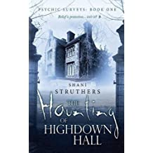 The Haunting of Highdown Hall by Shani Struthers (2014-04-01)