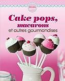 Cake pops, macarons et autres gourmandises