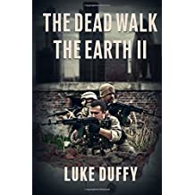The Dead Walk The Earth II (Volume 2) Paperback ¨C December 4, 2014