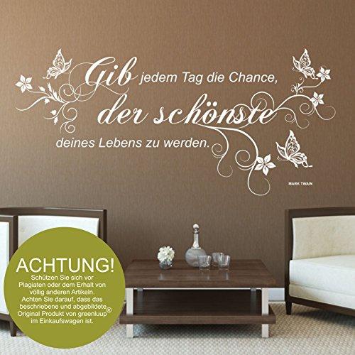 greenluup ® Wandtattoo gib jedem tag die chance der schönste deines lebens zu werden in Braun