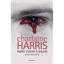 Morti viventi a Dallas: Il ciclo di Sookie Stackhouse 2 (Italian Edition)