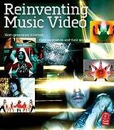 Reinventing Music Video: Next-generation directors, their inspiration and work by Matt Hanson (2006-06-30)