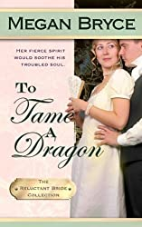 To Tame A Dragon (The Reluctant Bride Collection) (Volume 2) by Megan Bryce (2013-10-28)
