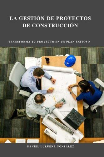 La gestión de proyectos de construcción / The management of construction projects