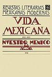 Vida mexicana, 1922-1923. Nuestro México, 1932 (Spanish Edition)