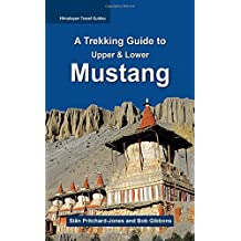 A Trekking Guide to Mustang: Upper & Lower Mustang (Himalayan Travel Guides)