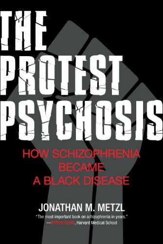 Pdf The Protest Psychosis How Schizophrenia Became A Black Disease