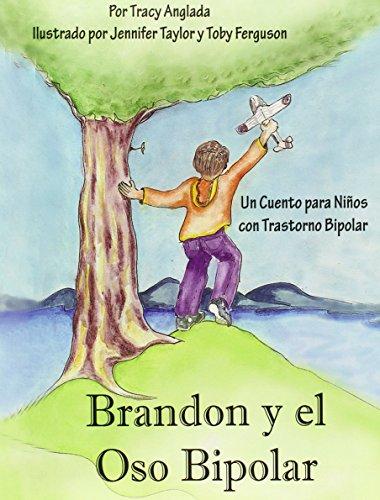 Brandon y el Oso Bipolar: Un Cuento para Ninos con Trastorno Bipolar