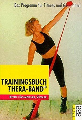 Trainingsbuch Thera-Band®: Das Programm für Fitness und Gesundheit
