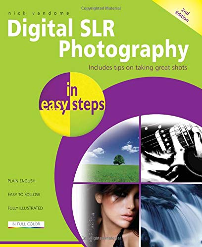 Digital SLR Photography in easy steps: Now Includes Clever Photography Techniques