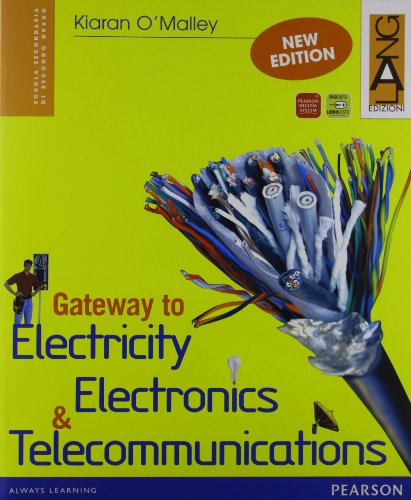 Gateway to Electricity, Electronics & Telecommunications. Per gli Ist. tecnici e professionali