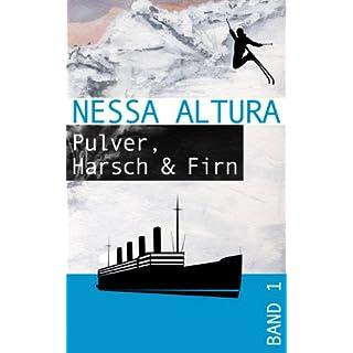 Pulver, Harsch & Firn (Wintergeschichten von Nessa Altura 1)