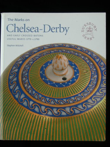 The Marks on Chelsea - Derby and Early Crossed-batons 'useful Wares' 1770-c1790 -