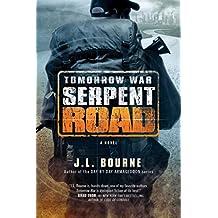 Tomorrow War: Serpent Road: A Novel (The Chronicles of Max)