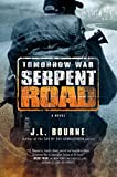 Tomorrow War: Serpent Road: A Novel (The Chronicles of Max Book 2) (English Edition)