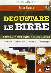 Idea Regalo - Degustare le birre. Tutti i segreti della bevanda più buona del mondo